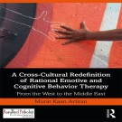 A Cross-Cultural Redefinition of Rational Emotive Cognitive Behavior Therapy From West to the Middle East, Routledge